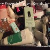 My 7 Essential Travel Beauty Items