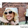 Travel Essentials + Outfits by NYC Fashion Stylist