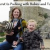 Pint Size Packing List! Toddler & Baby Travel Gear
