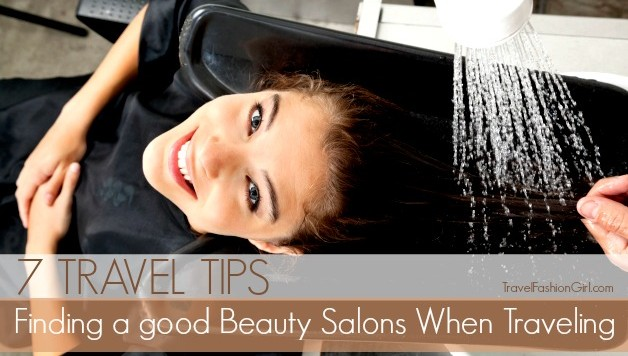 How to Find a Good Hair Salon when Traveling Abroad  7 Travel Tips