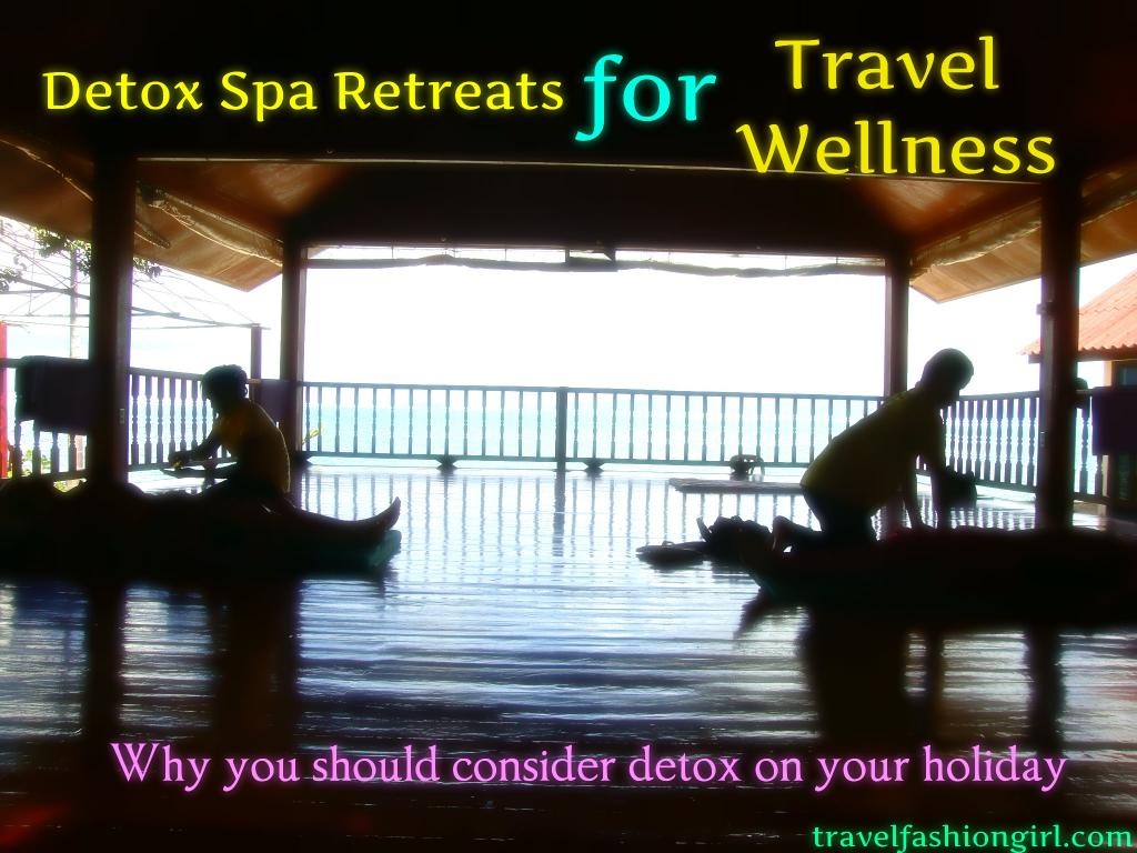 Detox-Spa-Retreats-for-Travel-Wellness-massage_zpsddc4351a-1_zpsfd8780c7