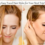 5 Easy Travel Hair Styles for Your Next Trip!