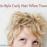 How to Style Curly Hair When Traveling