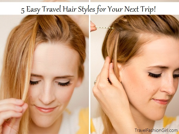 Easy Travel Hair Styles for Your Next Trip!