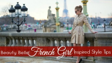 French Girl Inspired Style Tips