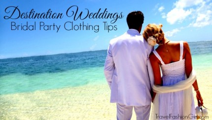 destination-weddings-bridal-party-clothing-tips