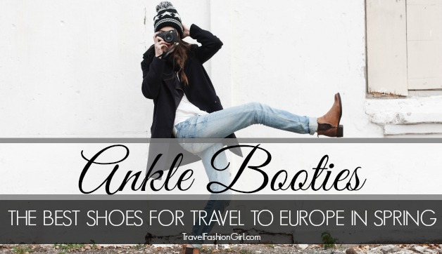 Ankle Booties: The Best Shoes for Travel to Europe in Spring