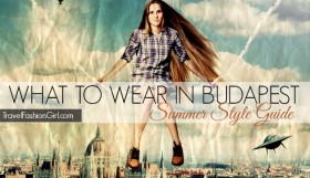 what-to-wear-in-budapest-summer-style-guide