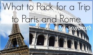 what-to-pack-for-a-trip-to-paris-and-rome-in-summer