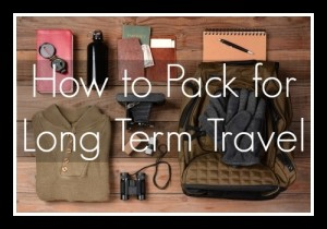 How to Pack for a Long Term Travel