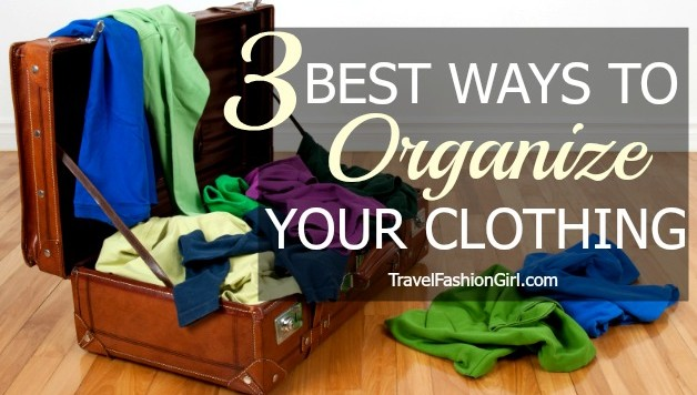 Packing clothes for travel how to organize like a pro Best way to organize clothes